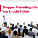 10 Shopper Marketing influencers you should follow